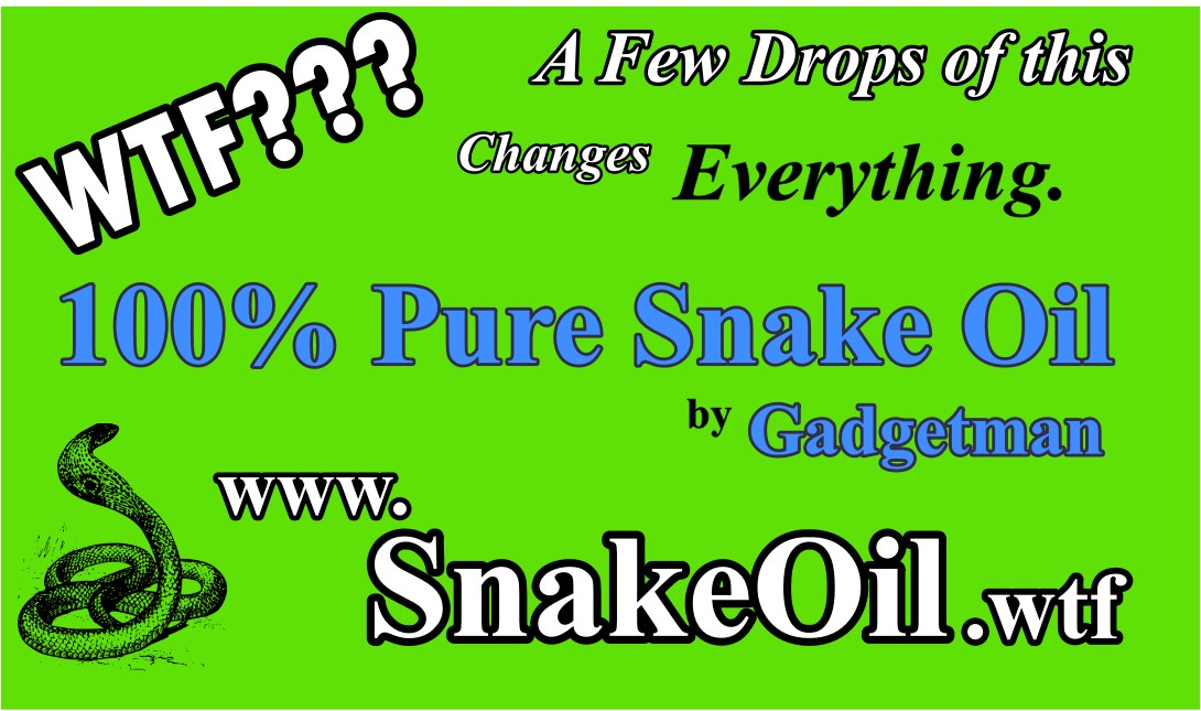 Snake Oil-the most advanced oil additive in the WORLD!
